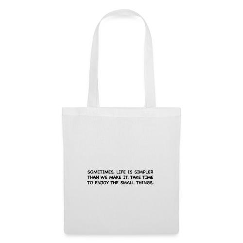 Life is simple. - Tote Bag