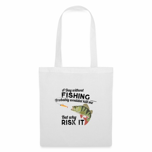 A Day without Fishing Angeln Fishyworm Bass Barsch - Stoffbeutel