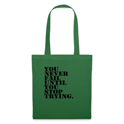 You never fail until you stop trying shirt - Kangaskassi