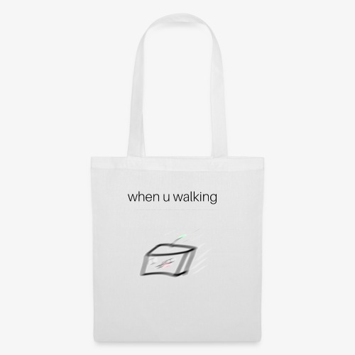 when you walking meme - Sac en tissu