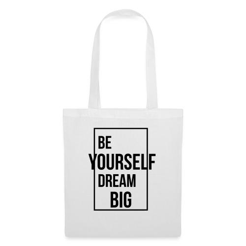 Be Yourself Dream Big - Stoffbeutel