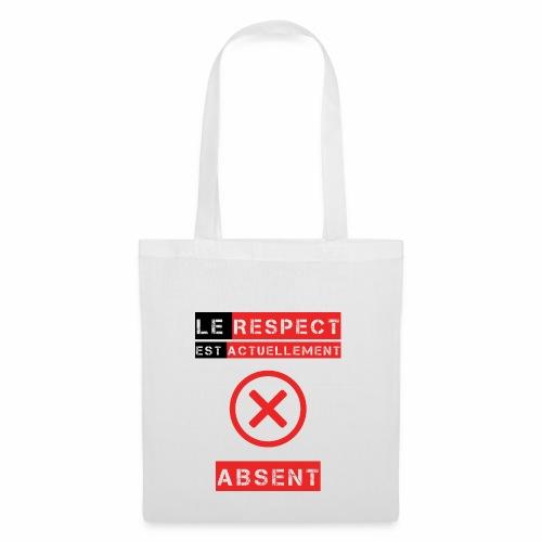 Le respect est actuellement absent - Tote Bag