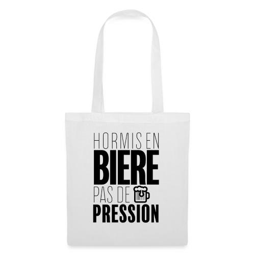 Pas de pression - Tote Bag