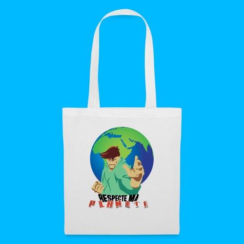 RESPECTE ma planète - Tote Bag