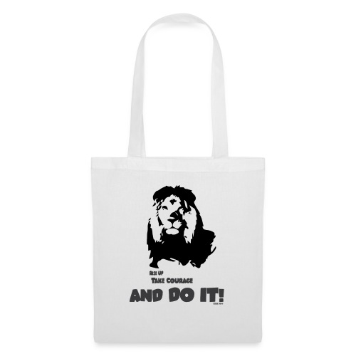 Rise up, take courage and do it! - Tote Bag