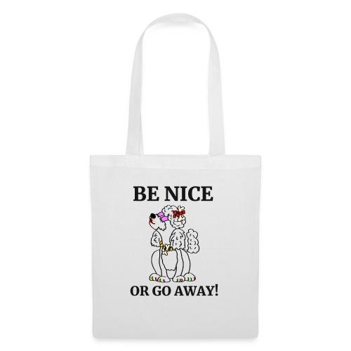 Be nice or go away - für Pudelliebhaber - Stoffbeutel