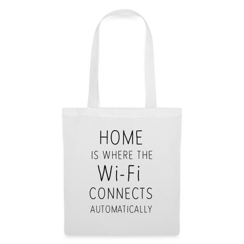 Home is where the wi-fi c - Tote Bag