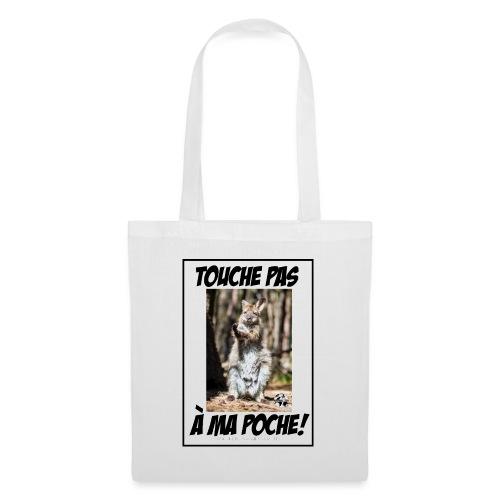 Touche pas a ma poche ! - Tote Bag