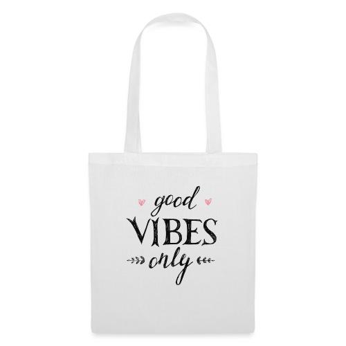 Good Vibes Only - Tas van stof