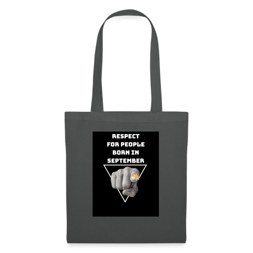 RESPECT FOR PEOPLE BORN IN SEPTEMBER - Tote Bag