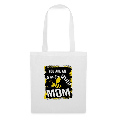 you are an... un-BEE-Lievable mom - Stoffbeutel