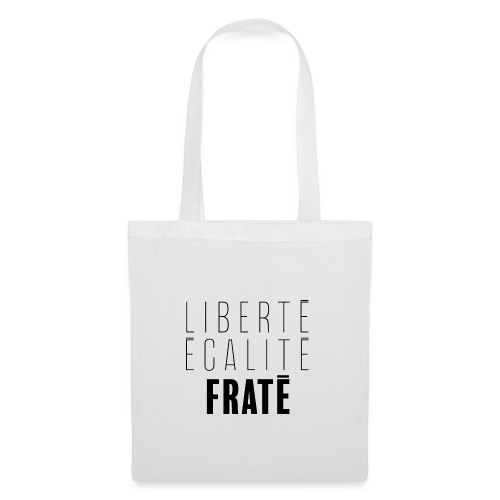 Liberté Egalité Fraté - Tote Bag