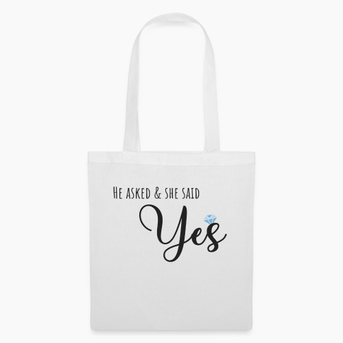He asked and she said yes - Tote Bag