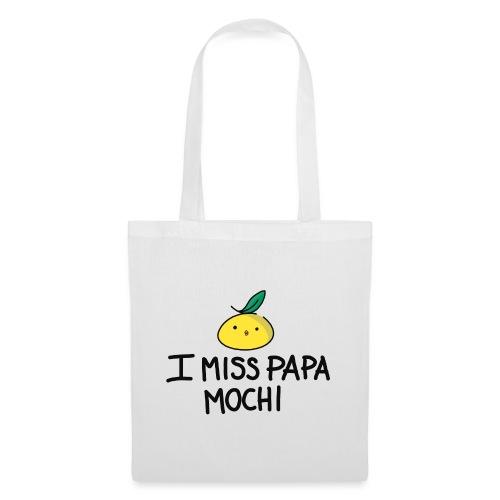 I miss Papa Mochi - Tote Bag