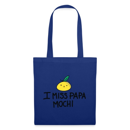 I miss Papa Mochi - Tote Bag