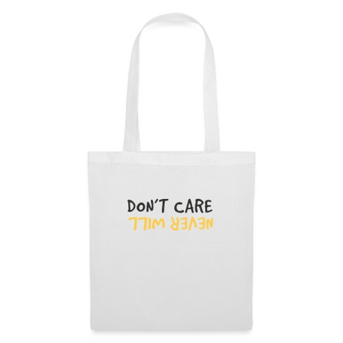 Don't Care, Never Will by Dougsteins - Tote Bag