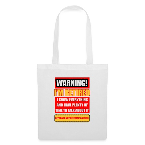 I'm retired but know everything - Tote Bag
