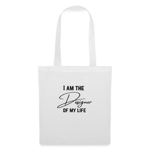 I am the designer of my life. Ich bin der Designer - Stoffbeutel