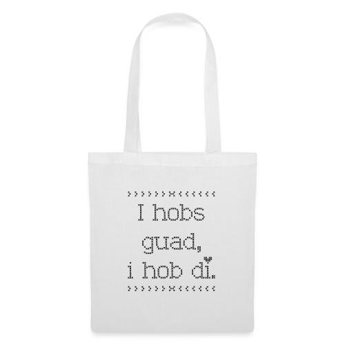 Vorschau: I hobs guad i hob di - Stoffbeutel