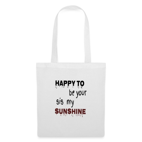 happy to be your sis my sunshine - Tote Bag
