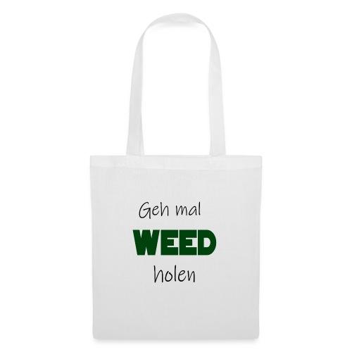 Geh mal Weed holen - Stoffbeutel