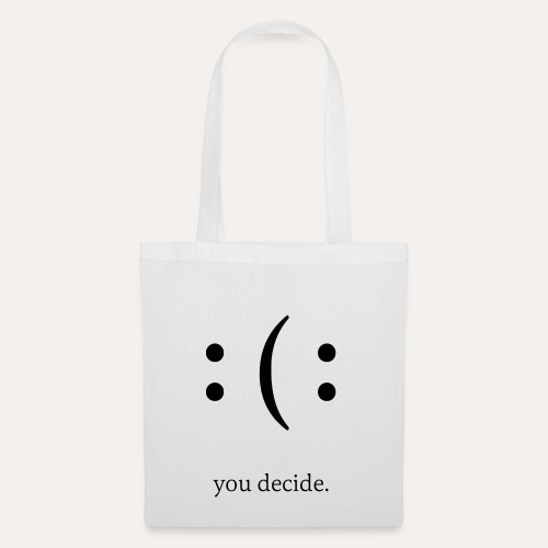 you decide. - Stoffbeutel