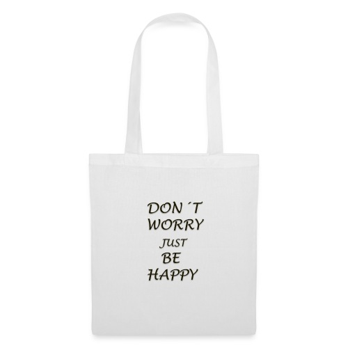 dont worry be HAPPY - Tote Bag