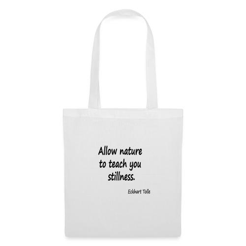 Nature for Stillness - Tote Bag