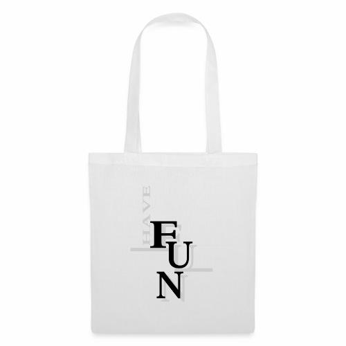 Have fun! - Tote Bag
