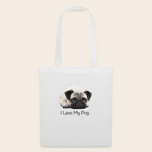 love my pug - Stoffbeutel