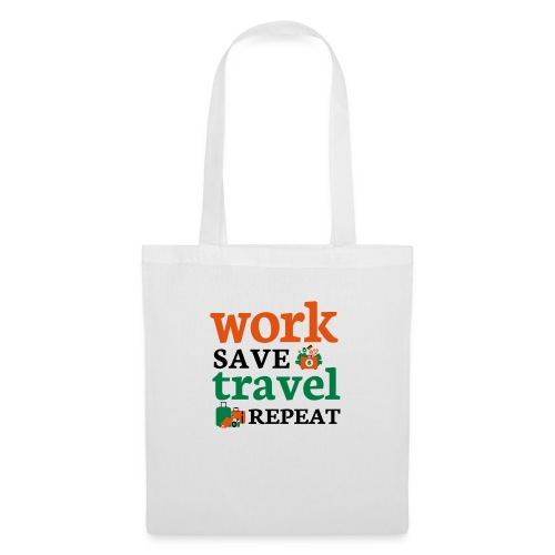 Work - Save - Travel - Repeat - Tas van stof