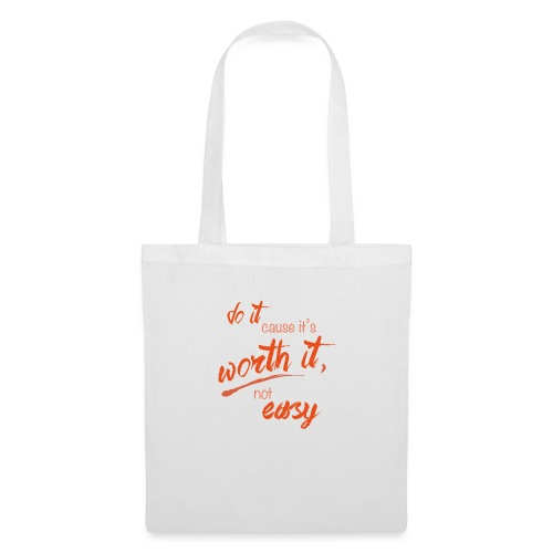 Do it cause it's worth it, not easy - Tote Bag