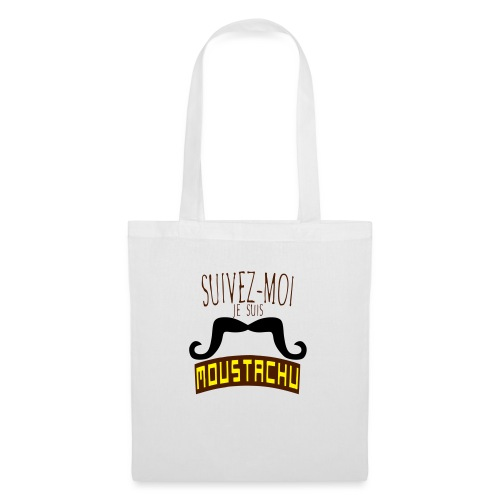 citation moustache suivez moi moustachu - Tote Bag