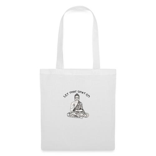 Let that sh*t go! - Tote Bag
