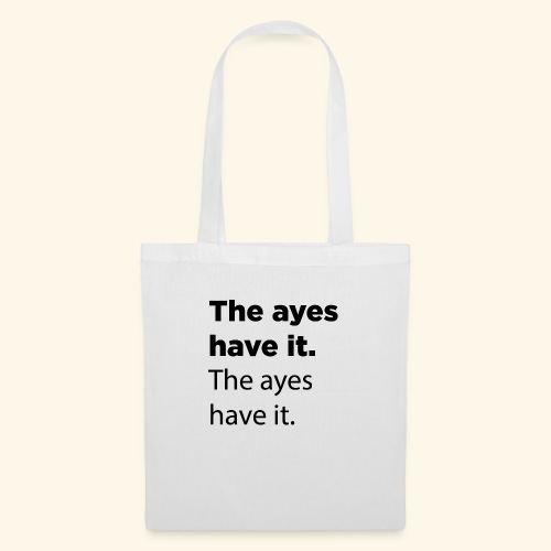 The ayes have it - Tote Bag