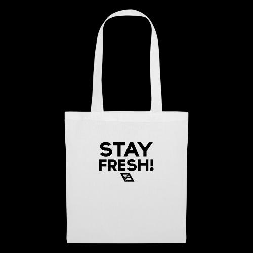 STAY FRESH! T-paita - Kangaskassi