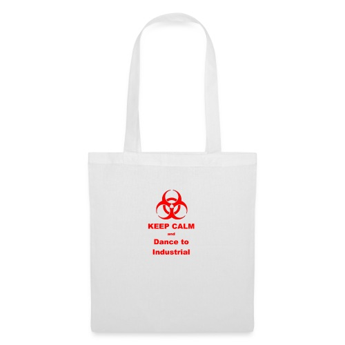 Keep Calm and Dance to Industrial - Tote Bag