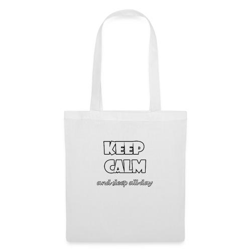 Keep Calm and sleep all day - Bolsa de tela