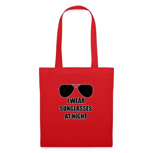 I Wear Sunglasses At Night - Stoffbeutel