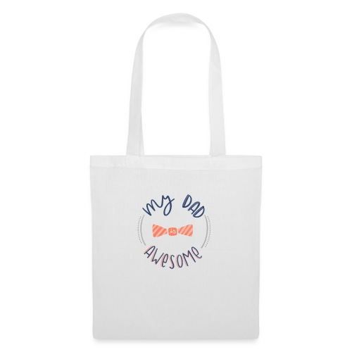 Dad is awesome - Tote Bag