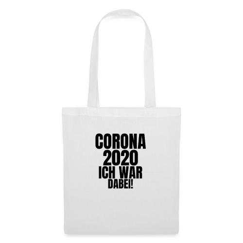 Corona 2020. Ich war dabei! - Stoffbeutel