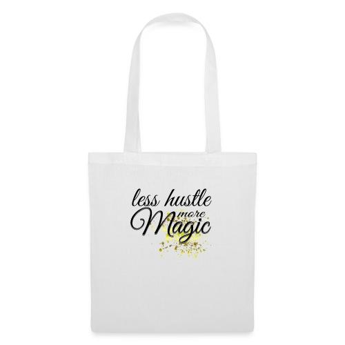 Less Hustle more Magic - Stoffbeutel