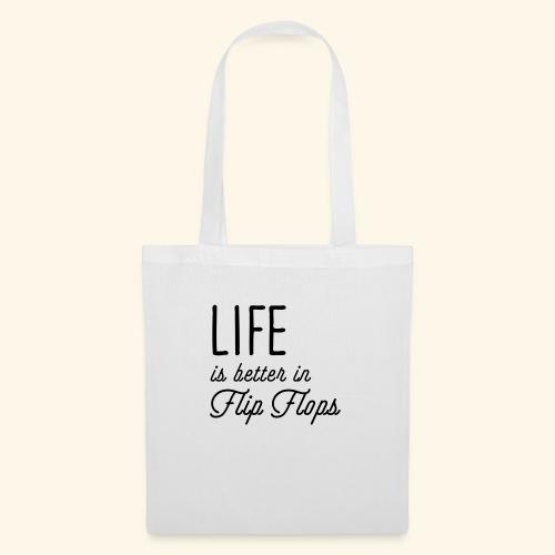 Life is better in Flip Flops - Stoffbeutel