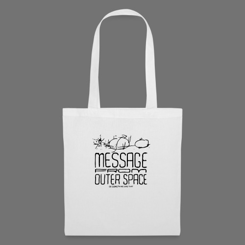 Message From Outer Space (black) - Tote Bag