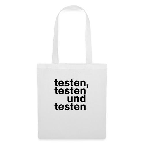 testen, testen, testen - Stoffbeutel