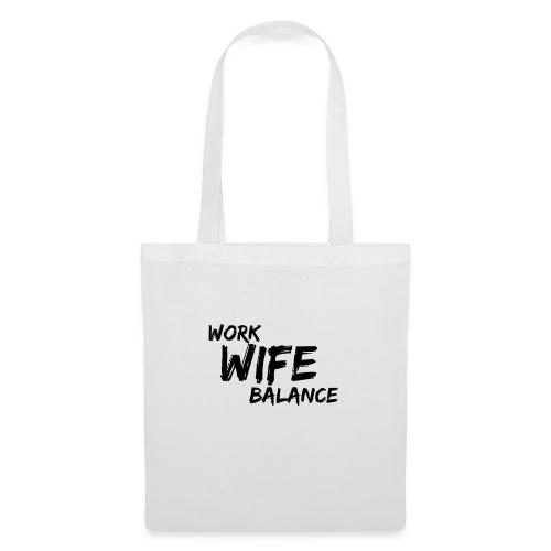 work wife balance - Stoffbeutel