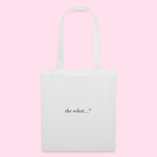 the what ...? - Tote Bag