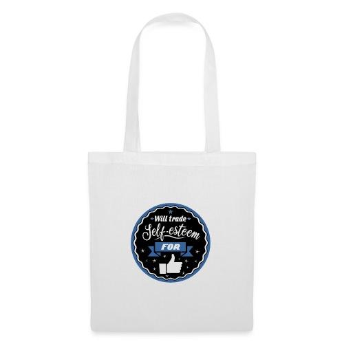 Trade self-esteem for likes - Tote Bag
