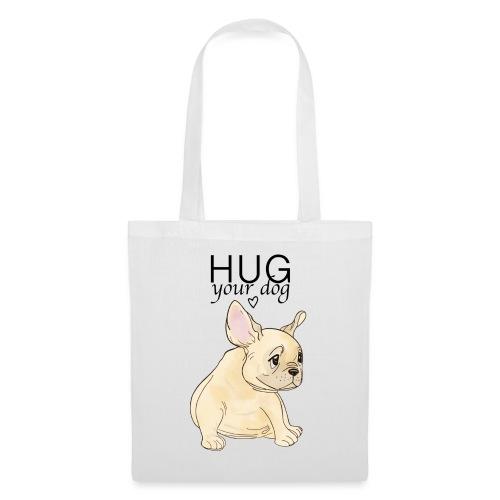 Hug Your Dog - Tote Bag