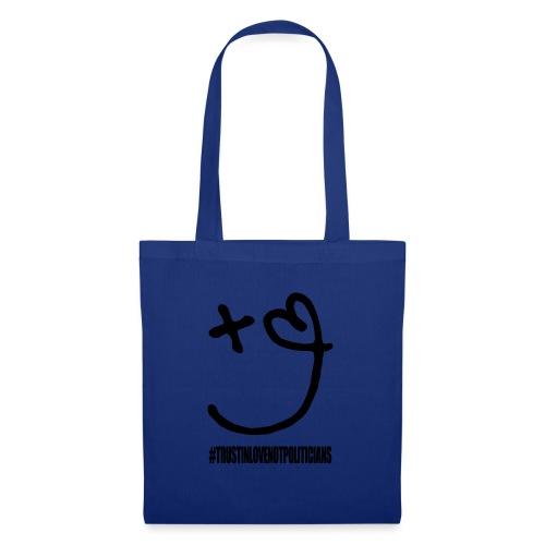 Love & Hope #trustinlovenotpoliticians - Tote Bag
